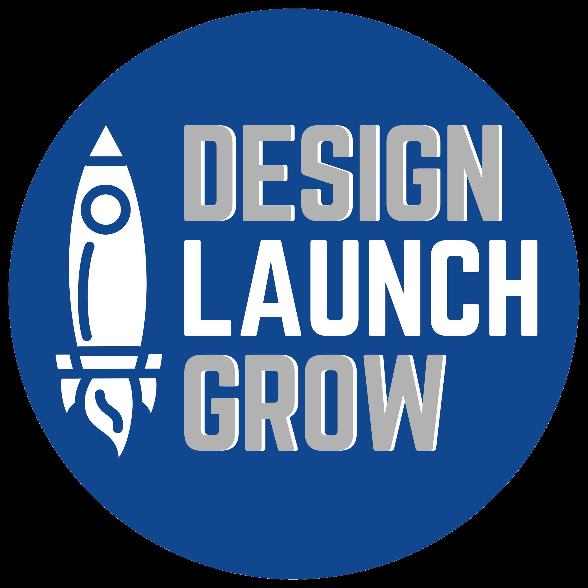 Design Launch Grow